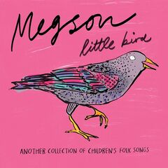 Megson – Little Bird [another Collection Of Children's Folk Songs] (2019) Mp3