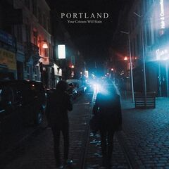 Portland – Your Colours Will Stain (2019) Mp3