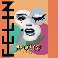 Felin – Reckless Dreamers (2019) Mp3