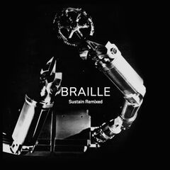 Braille – Sustain Remixed (2019) Mp3