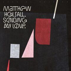 Matthew Halsall – Sending My Love (2019) Mp3