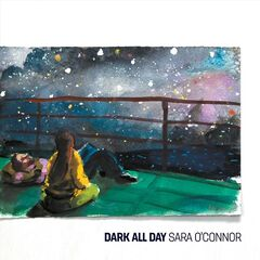 Sara O'connor – Dark All Day (2019) Mp3