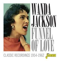Wanda Jackson – Funnel Of Love Classic Recordings 1954-1962 (2019) Mp3