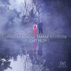 Andreas Scholl & Tamar Halperin – Twilight People (2019) Mp3