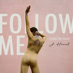 J. Hoard – Follow Me [thru The Past] (2019) Mp3