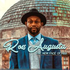 Ross Augusta – The New Face Of Randb (2019) Mp3