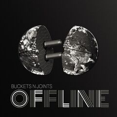 Buckets N Joints – Offline (2019) Mp3