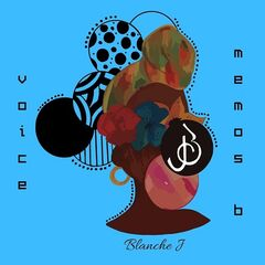 Blanche J – Voice Memos B (2019) Mp3