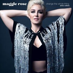 Maggie Rose – Change The Whole Thing (2019) Mp3