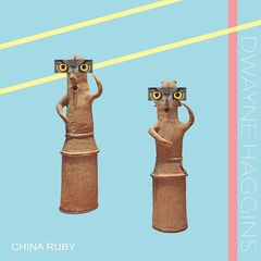 Dwayne Haggins – China Ruby (2019) Mp3