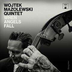 Wojtek Mazolewski Quintet – When Angels Fall (2019) Mp3