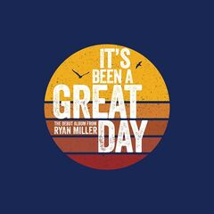 Ryan Miller – It's Been A Great Day (2020) Mp3