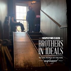 The Inspector Cluzo – Brothers In Ideals We The People Of The Soil Unplugged (2020) Mp3