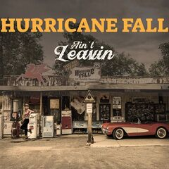 Hurricane Fall – Ain't Leavin (2020) Mp3
