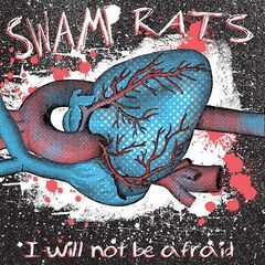 Swamp Rats – I Will Not Be Afraid (2020) Mp3