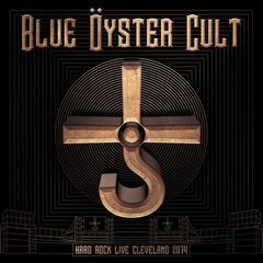 Blue Öyster Cult – Hard Rock Live Cleveland 2014 (2020) Mp3