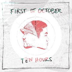 First Of October – Ten Hours (2018) Mp3