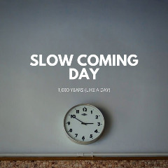 Slow Coming Day – 1000 Years [like A Day] (2019) Mp3