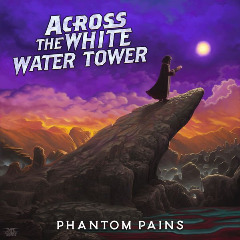 Across The White Water Tower – Phantom Pains (2019) Mp3