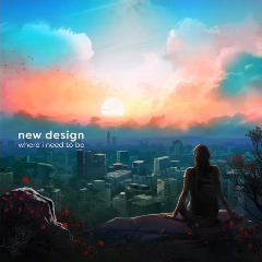 New Design – Where I Need To Be (2019) Mp3