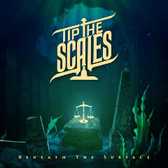 Tip The Scales – Beneath The Surface (2019) Mp3
