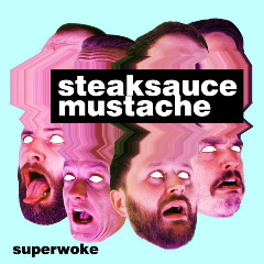 Steaksauce Mustache – Superwoke (2019) Mp3