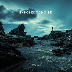 Exposed To Noise – The Ocean (2019) Mp3