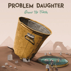 Problem Daughter – Grow Up Trash (2019) Mp3
