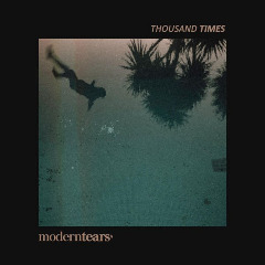 Moderntears' – Thousand Times (2019) Mp3