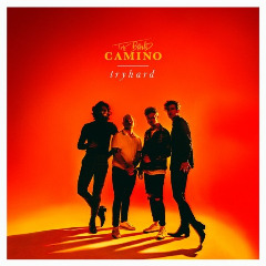 The Band Camino – Tryhard (2019) Mp3