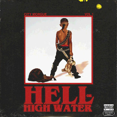 City Morgue, Zillakami & Sosmula – City Morgue Vol 1 Hell Or High Water (2018) Mp3