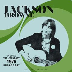Jackson Browne – On Stage: The Legendary 1976 Broadcast Live (2019) Mp3