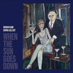 Kieran Kane & Rayna Gellert – When The Sun Goes Down (2019) Mp3
