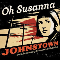 Oh Susanna – Johnstown [20th Anniversary Re-mastered And Extended] (2019) Mp3