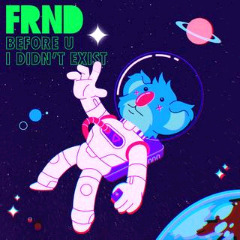 Frnd – Before U I Didn't Exist (2018) Mp3