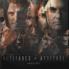 Altitudes & Attitude – Get It Out (2019) Mp3