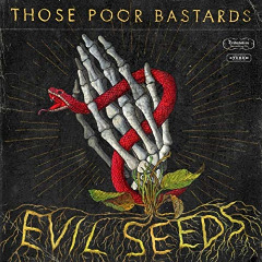 Those Poor Bastards – Evil Seeds (2019) Mp3