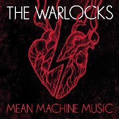 The Warlocks – Mean Machine Music (2019) Mp3