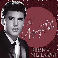 Ricky Nelson – The Unforgettable Ricky Nelson (2019) Mp3
