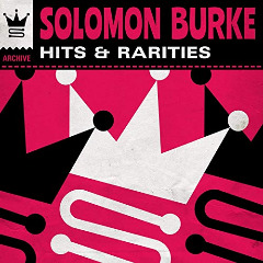 Solomon Burke – Hits & Rarities (2019) Mp3