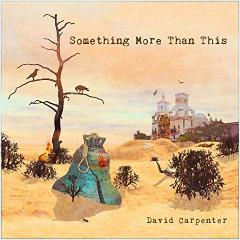 David Carpenter – Something More Than This (2019) Mp3