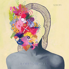 Eyreton Hall – Spaces (2019) Mp3