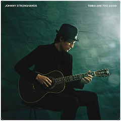 Johnny Stronghands – Times Are Too Good (2019) Mp3