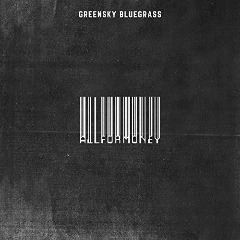 Greensky Bluegrass – All For Money (2019) Mp3