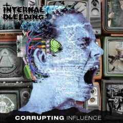 Internal Bleeding – Corrupting Influence (2018) Mp3