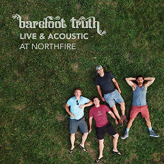 Barefoot Truth – Live & Acoustic At Northfire (2019) Mp3