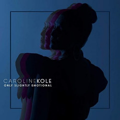Caroline Kole – Only Slightly Emotional (2019) Mp3
