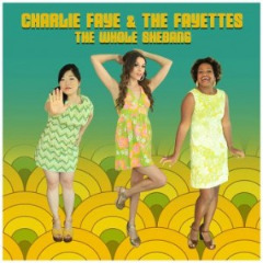 Charlie Faye & The Fayettes – The Whole Shebang (2019) Mp3