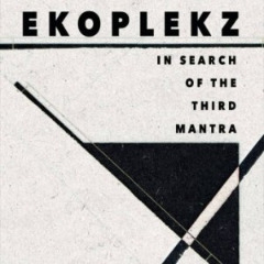Ekoplekz – In Search Of The Third Mantra (2019) Mp3