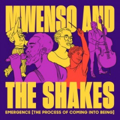 Mwenso & The Shakes – Emergence [the Process Of Coming Into Being] (2019) Mp3